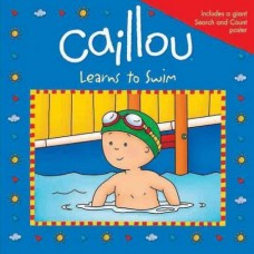 Caillou Learns to Swim (Paperback)