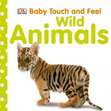 Baby Touch and Feel Wild Animals (Board)