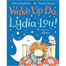 Wake up Do, Lydia Lou! (Paperback) Julia Donaldson