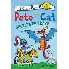 Pete the Cat: Sir Pete the Brave (Paperback)