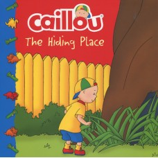 Caillou the hiding place (Paperback)