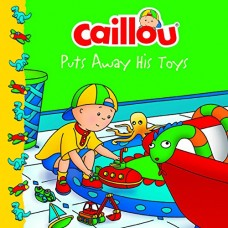 Caillou: Puts away his toys (Paperback)