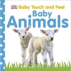Baby Touch and Feel Baby Animals (Board)