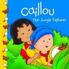 Caillou: The Jungle Explorer (Paperback)