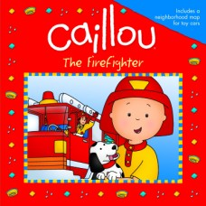 Caillou: The Firefighter (Paperback)