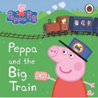 Peppa Pig: Peppa and the Big Train (Paperback) Уценка!
