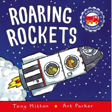 Roaring Rockets (Paperback) by Tony Mitton and Ant Parker