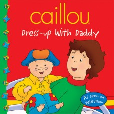 Caillou dress up with Daddy (Paperback)