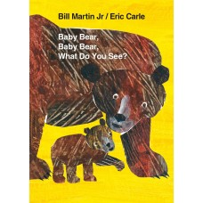 Baby Bear, Baby Bear, What do you see? (Paperback) Eric Carle