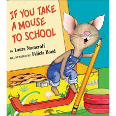 If You Take a Mouse to School (Paperback)