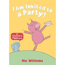 I Am Invited to a Party! (Paperback) by Mo Willems