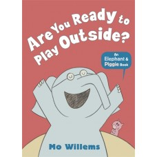 Are You Ready to Play Outside? (Paperback) by Mo Willems