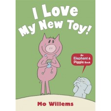I Love My New Toy! (Paperback) by Mo Willems