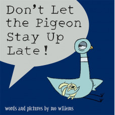 Don't Let the Pigeon Stay Up Late! (Paperback) by Mo Willems