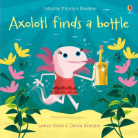 Axolotl finds a bottle (Paperback)