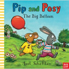 Pip and Posy: The Big Balloon (Paperback)