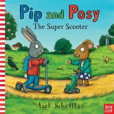 Pip and Posy: The Super Scooter (Paperback)