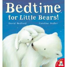 Bedtime for Little Bears! (Paperback) David Bedford & Caroline Pedler