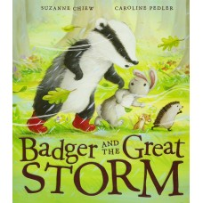 Badger and the Great Storm (Paperback) Suzanne Chew & Caroline Pedler