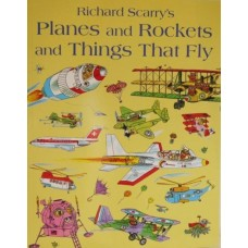 Planes and Rockets and Things ThatFly (Paperback) Richard Scarry