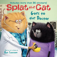 Splat the Cat Goes to the Doctor (Paperback)