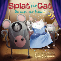 Splat the Cat: On with the Show (Paperback)