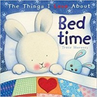 The Things I Love About Bedtime (Paperback)