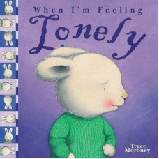 When I'm Feeling Lonely (Paperback)