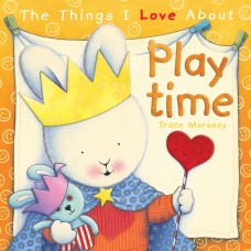 The Things I Love About Playtime (Paperback)