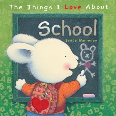 The Things I Love About School (Paperback)