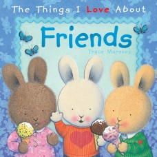 The Things I Love About Friends (Paperback)