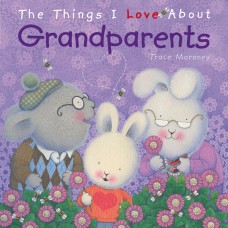 The Things I Love About Grandparents (Paperback)