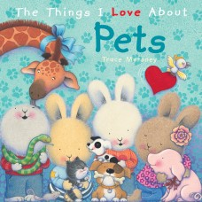 The Things I Love About Pets (Paperback)